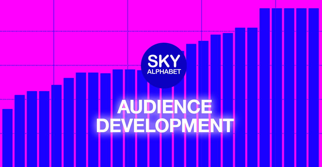 audience development by sky alphabet