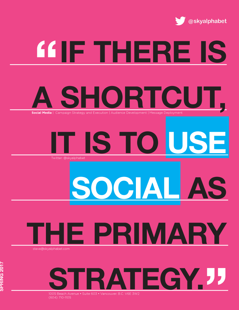 If there is a shortcut, it is to use social as the primary strategy.