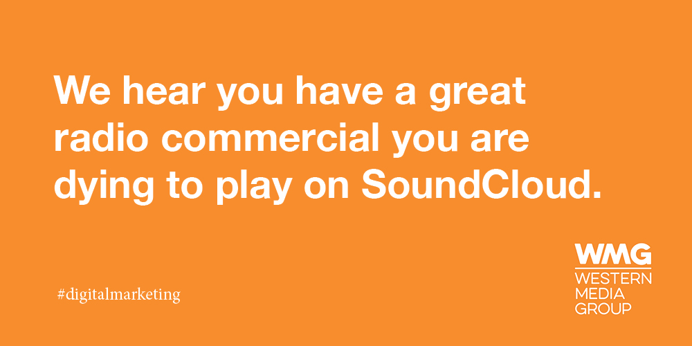 "Programmatic Audio Campaign still #45: ""We hear you have a great radio commercial you are dying to play on Soundcloud."""