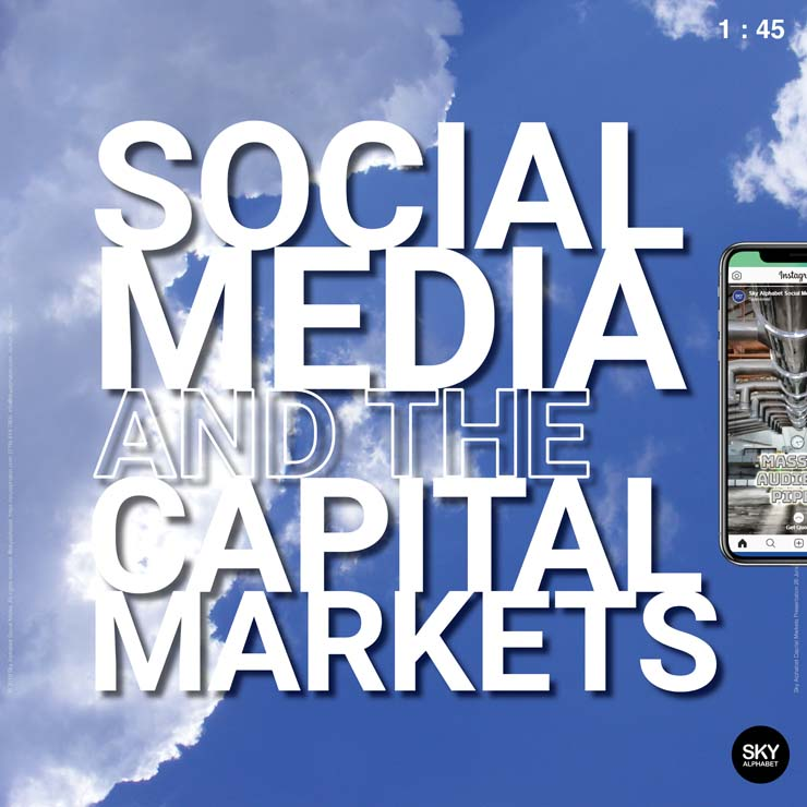 Social Media Capital Markets By Sky Alphabet - Corporate Communications Investor Relations IR