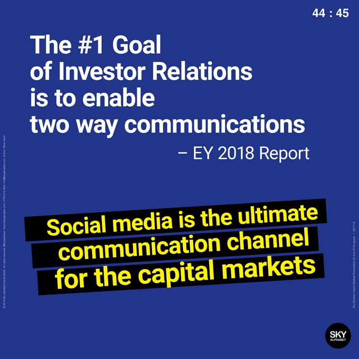 The #1 goal of investor relations is to enable two way communications.