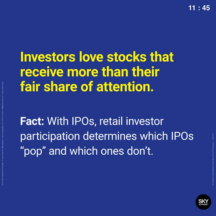 Investors love stocks that receive more than their fair share of attention.