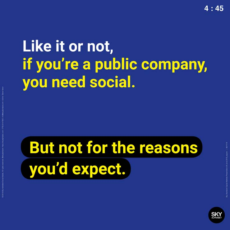 Public companies need social media but not for the reasons you might expect.