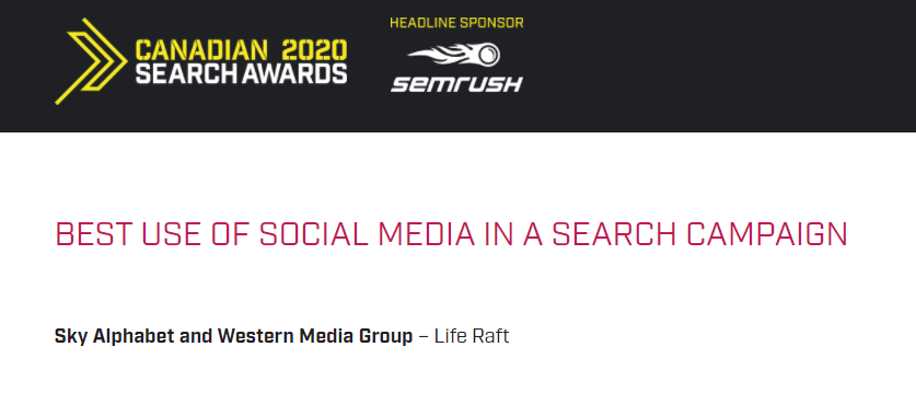 On September 17, 2020, Sky Alphabet won a 2020 Canadian Search Award for Best Use of Social Media In A Search Campaign.