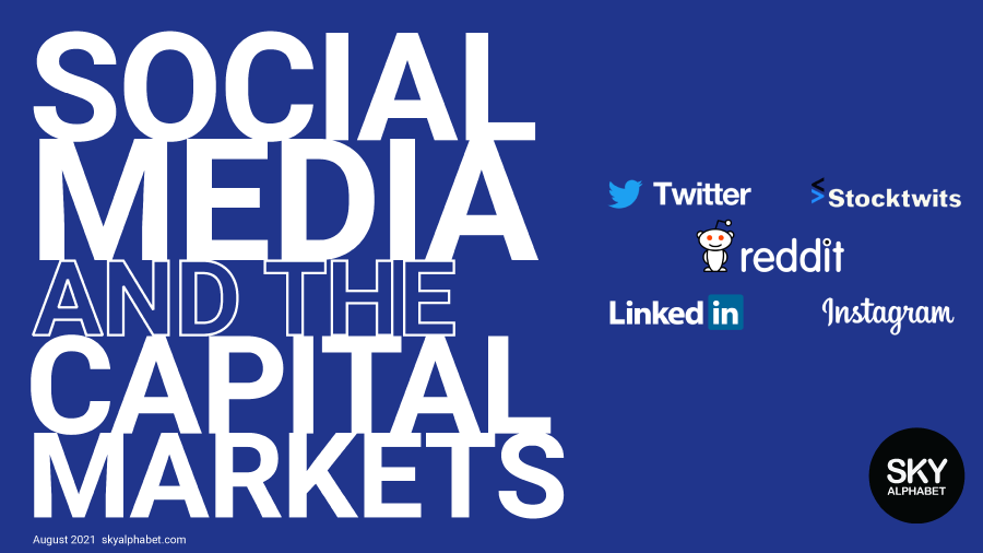 Social Media and the capital markets presentation slides August 2021.